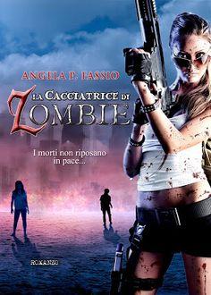 Sweety Reviews: [Cover Reveal] La cacciatrice di zombie, di Angela P. Fassio