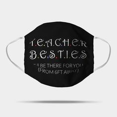 teacher besties i ll be there for you from 6ft away - Teacher Besties I Ll Be There For You F - Mask   TeePublic