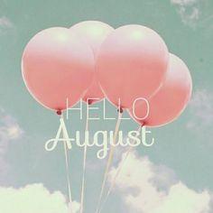 ¡Bienvenido Agosto!