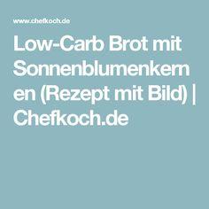 Low-Carb Brot mit Sonnenblumenkernen (Rezept mit Bild) | Chefkoch.de