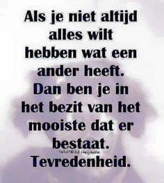 tevredenheid is het mooiste bezit Jokes Quotes, Wisdom Quotes, Quotes To Live By, Funny Quotes, Life Quotes, Happy Quotes, Qoutes, Strong Quotes, Positive Quotes