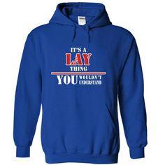 Its a LAY Thing, You Wouldnt Understand! - #tee women #sweatshirt street. WANT IT => https://www.sunfrog.com/Names/Its-a-LAY-Thing-You-Wouldnt-Understand-uxpgfbwomn-RoyalBlue-8451826-Hoodie.html?68278