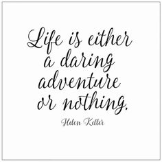 Life Is Either A Daring Adventure Or Nothing Helen Keller Boy Quotes, Sign Quotes, Bible Quotes, Words Quotes, Motivational Quotes, Inspirational Quotes, Sayings, Qoutes, Truth Quotes