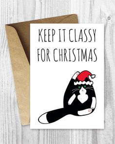 Christmas Cards to Print,  Keep It Classy for Christmas Cat Card, Funny Cat Christmas Card Printables, Tuxedo Black and White Cat Cards by miumicat on Etsy https://www.etsy.com/listing/259531632/christmas-cards-to-print-keep-it-classy
