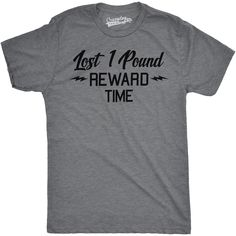 Mens Lost One Pound Funny Reward Time Workout Lifting Gym T shirt