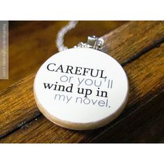 Careful, or You'll Wind Up In My Novel Funny Writer Pendant Necklace -... ($25) ❤ liked on Polyvore featuring jewelry, necklaces, wooden jewelry, wood jewelry, pendant necklace, handcrafted jewelry and chain necklace