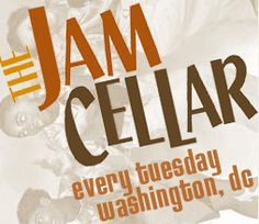 Jam Cellar, every Tuesday in DC.