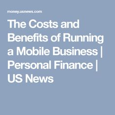 The Costs and Benefits of Running a Mobile Business Business Card Maker, Unique Business Cards, Business Ideas, Business Analyst, Business Marketing, Marketing Plan, Inbound Marketing, Content Marketing, Internet Marketing