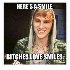 Bitches love smiles.