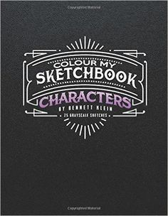 Colour My Sketchbook Characters Grayscale Colouring Book