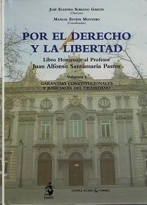 Por el Derecho y la libertad : libro Homenaje al Profesor Juan Alfonso Santamaría Pastor.  Iustel, 2014.