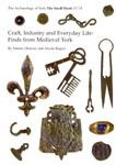 The Archaeology of York 17/15  Finds from Medieval York  by Patrick Ottaway and Nicola Rogers