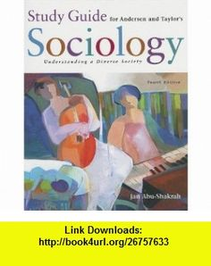 Study Guide for Andersen/Taylors Sociology Understanding a Diverse Society, 4th (9780495000648) Margaret L. Andersen, Howard F. Taylor , ISBN-10: 0495000647  , ISBN-13: 978-0495000648 ,  , tutorials , pdf , ebook , torrent , downloads , rapidshare , filesonic , hotfile , megaupload , fileserve