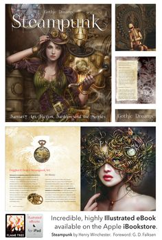 With visually stunning artworks, this incredible new illustrated ebook taps into the vibrant sf art and fashion culture of Steampunk. Its a world where the romance of the past meets the technology of the future. Steampunk is a subculture on the rise, an exciting mix of adventure and sci fi in a world full of cogs and rivets, goggles and corsets.  A beautiful illustrated digital book packed with a punchy, fascinating text on art, movies and fiction. Foreword by G. D. Falksen.