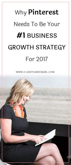 How To Make Pinterest Your #1 Business Growth Strategy  I used to write consistent content on my blog. I knew it was great content that needed to be read by a lot more people.  Read more: http://www.classycareergirl.com/2016/12/business-growth-strategy-pinterest/