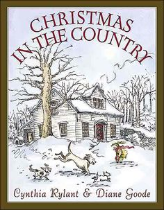Scholastic Bookshelf: Christmas in the Country by Cynthia Rylant Picture Book) for sale online Childrens Christmas Books, Childrens Books, Country Christmas, Christmas Time, Christmas Ideas, Merry Christmas, White Christmas, Natural Christmas, Magical Christmas