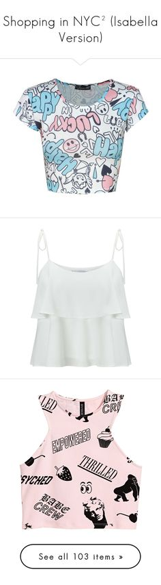 """""""Shopping in NYC² (Isabella Version)"""" by anninhasanguinetti-435 ❤ liked on Polyvore featuring tops, shirts, crop tops, blusas, print top, short sleeve crop top, white crop tops, shirt crop top, white shirt and ivory"""
