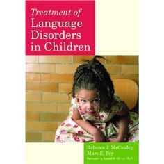 Treatment of Language Disorders in Children - Rebecca J. McCauley and Marc E. Fey Repinned by SOS Inc. Resources.  Follow all our boards at http://pinterest.com/sostherapy  for therapy resources.