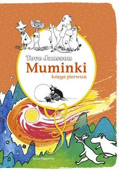 Tove Jansson - Muminki Moomin Books, Good Books, My Books, Poland Country, Tove Jansson, 4 Kids, Children, Markus Zusak, Agatha Christie