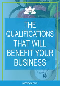 Qualifications That Will Benefit Your Business. Especially if you need someone to assist with your online business. Sarah Kay VA