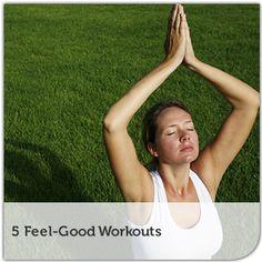 5 Feel-Good Workouts