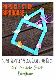 Spring Craft for Kids:  Popsicle Stick Birdhouse