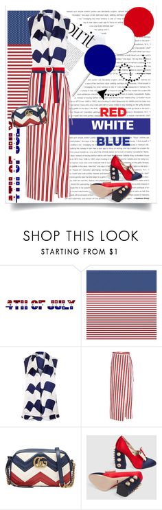 """""""Red, White & Blue: Celebrate the 4th!"""" by lacas ❤ liked on Polyvore featuring Victoria Beckham, Balenciaga, Gucci and fourthofjuly"""