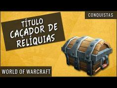 Título Caçador de Relíquias - World of Warcraft - YouTube
