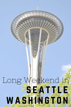 What to do on a Long Weekend in Seattle Washington >> the ultimate itinerary | www.apassionandapassport.com