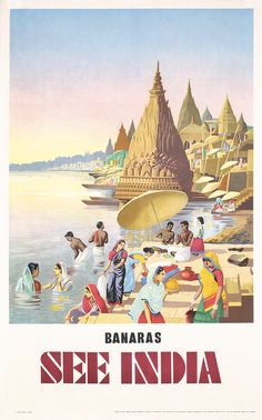 Banaras See India Varanasi on the Ganges River Vintage Travel Poster by Retro Graphics Varanasi, Pub Vintage, Vintage India, Travel And Tourism, India Travel, Egypt Travel, Travel Guide, India Poster, Tourism Poster