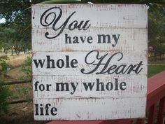 Rustic Wedding Sign / You Have My Whole Heart For My Whole Life / Country Wedding Decor on Etsy, $45.00