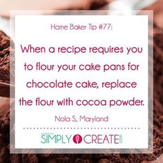 Use cocoa instead of flour on cake pans Make It Simple