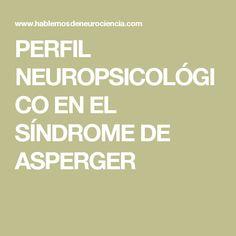 PERFIL NEUROPSICOLÓGICO EN EL SÍNDROME DE ASPERGER
