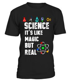 """# SCIENCE IT'S LIKE MAGIC BUT REAL T-SHIRT SCIENTIST SHIRT - Limited Edition .  Special Offer, not available in shops      Comes in a variety of styles and colours      Buy yours now before it is too late!      Secured payment via Visa / Mastercard / Amex / PayPal      How to place an order            Choose the model from the drop-down menu      Click on """"Buy it now""""      Choose the size and the quantity      Add your delivery address and bank details      And that's it!      Tags: Science…"""