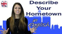 In this lesson, you can learn how to describe your hometown in English. Describing your hometown is useful for your conversational English, and could also he. English Talk, English Story, English Lessons, Learn English, English Vocabulary, English Grammar, Teaching English, English Teachers, Oxford Online English
