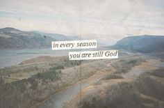 IN EVERY SEASON YOU ARE STILL GOD