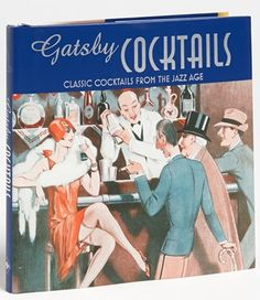 """Drink like an English major:  """"Gatsby Cocktails:  Classic Cocktails"""" from the Jazz Age at Nordstrom"""