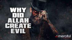 Why Did God Create Evil?