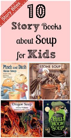 10 Story Books about Soup for Kids -- great to read while you wait for a pot of homemade soup to simmer.