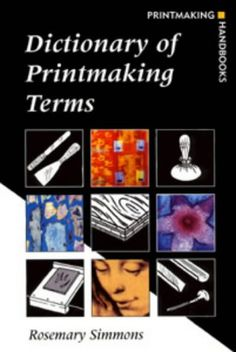 Dictionary of Printmaking Terms (Printmaking Handbooks) b... https://www.amazon.co.uk/dp/0713657952/ref=cm_sw_r_pi_dp_UYCkxbWG3X293