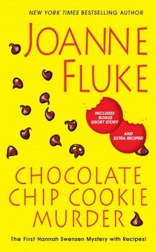 Chocolate chip cookie murder : a Hannah Swensen mystery by Joanee Fluke.  Click the cover image to check out or request the mystery kindle.