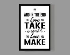 Art print home decor -  And in the end Quote Poster - Distressed Typographic Print - The Beatles