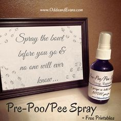 "Now you can say your poop truly doesn't stink...homemade ""before you go"" bathroom spray. I call it Pre-Poo/Pee. Plus free printable labels and photo sign. - www.OddsandEvans.com"