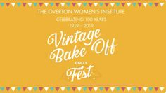 Eventbrite - The Style Academy presents DollyFest – a Celebration of Food, Drink and Overton - Sunday, 25 August 2019 at The Square, Overton, Hampshire. Womens Institute, Vintage Baking, Cake Boss, Community Events, Food Festival, Hampshire, Crowd, Challenge, Recipe
