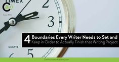 Eps: 4 Boundaries Every Writer Needs to Set and Keep in Order to Actually Finish that Writing Project - Communicator Academy Setting Boundaries, Keep On, Make Time, Writer, It Is Finished, Sayings, Projects, Lyrics, Writers
