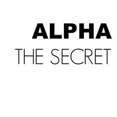 Alpha The Secret