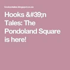 Hooks 'n Tales: The Pondoland Square is here!