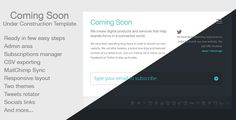 Coming Soon . The Coming Soon project is a under construction theme for your website. It has a lot of features that make it a great product with great