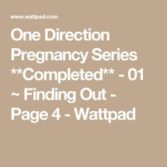 One Direction Pregnancy Series **Completed** - 01 ~ Finding Out - Page 4 - Wattpad