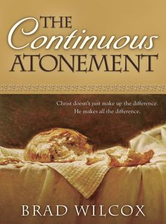 The Continuous Atonement by Brad Wilcox. Listen to the audiobook at http://www.newspapermom.com/deseretbookshelf - free 30 day trial then $9.99 a month. #aff